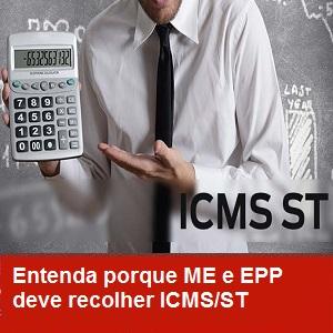 Entenda porque ME e EPP deve recolher ICMSST